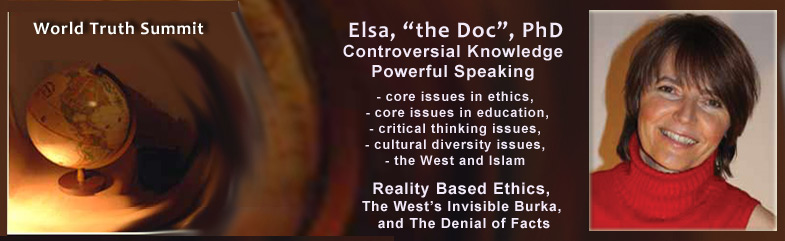 Elsa, PhD. Youtube videos on current core issues in ethics, education, critical thinking, cultural diversity, the West and Islam.